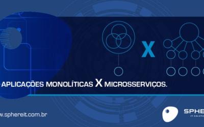 Aplicações Monolíticas x Microsserviços